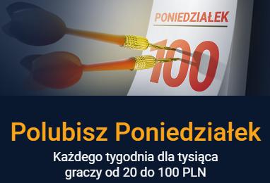 Polubisz poniedziałek bonusy 100 zł